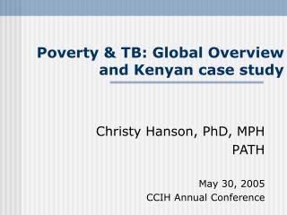 Poverty  TB: Global Overview and Kenyan case study