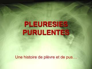 PLEURESIES PURULENTES