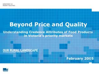 Beyond Price and Quality  Understanding Credence Attributes of Food Products  in Victoria s priority markets