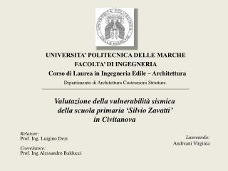 UNIVERSITA  POLITECNICA DELLE MARCHE FACOLTA  DI INGEGNERIA   Corso di Laurea in Ingegneria Edile   Architettura