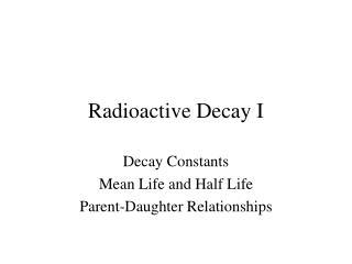 Radioactive Decay I
