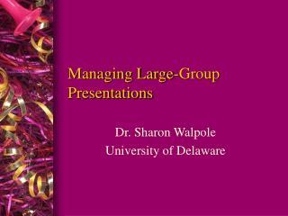 Managing Large-Group Presentations
