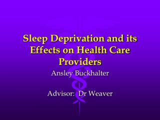 Sleep Deprivation and its Effects on Health Care Providers