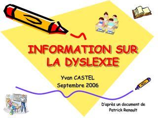 INFORMATION SUR  LA DYSLEXIE