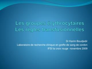 Les groupes  rythrocytaires Les r gles transfusionnelles