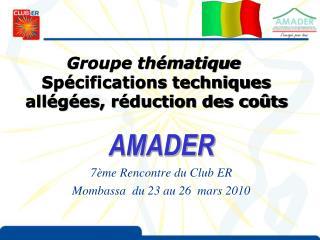 AMADER 7 me Rencontre du Club ER  Mombassa  du 23 au 26  mars 2010