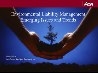 Environmental Liability Management Emerging Issues and Trends