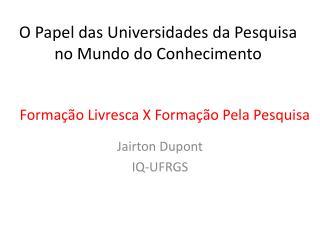 O Papel das Universidades da Pesquisa no Mundo do Conhecimento
