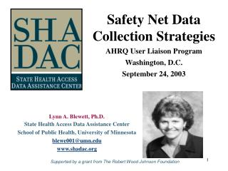 Safety Net Data Collection Strategies AHRQ User Liaison Program Washington, D.C. September 24, 2003