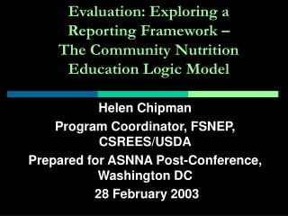 Evaluation: Exploring a Reporting Framework   The Community Nutrition Education Logic Model