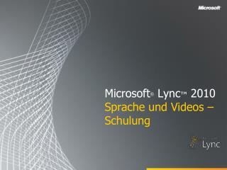 Microsoft  Lync  2010 Sprache und Videos   Schulung