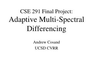 CSE 291 Final Project: Adaptive Multi-Spectral Differencing