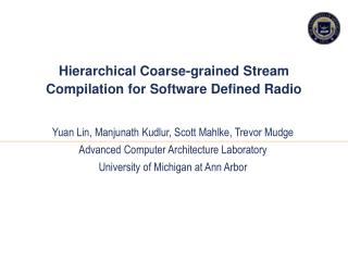 Hierarchical Coarse-grained Stream Compilation for Software Defined Radio
