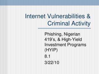 Internet Vulnerabilities  Criminal Activity