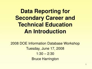 Data Reporting for Secondary Career and Technical Education  An Introduction