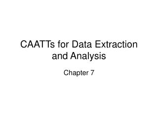 CAATTs for Data Extraction and Analysis