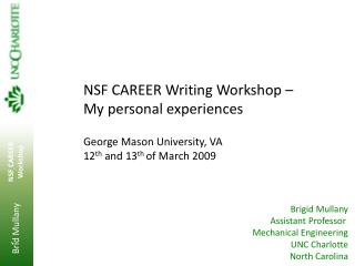 NSF CAREER Writing Workshop   My personal experiences  George Mason University, VA  12th and 13th of March 2009