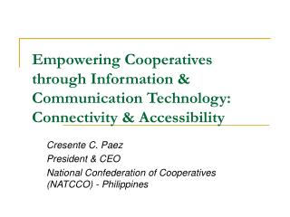 Empowering Cooperatives through Information  Communication Technology: Connectivity  Accessibility