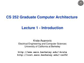 CS 252 Graduate Computer Architecture   Lecture 1 - Introduction