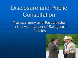 Disclosure and Public Consultation