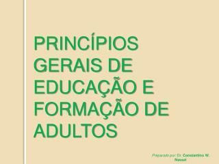 PRINC PIOS GERAIS DE EDUCA  O E FORMA  O DE ADULTOS