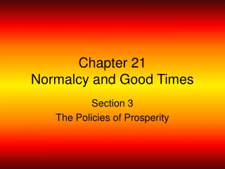 Chapter 21 Normalcy and Good Times
