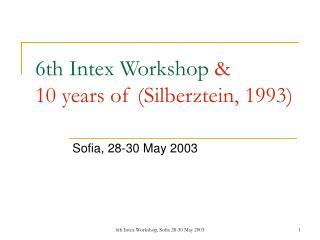 6th Intex Workshop  10 years of Silberztein, 1993