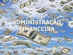 ADMINISTRA  O FINANCEIRA