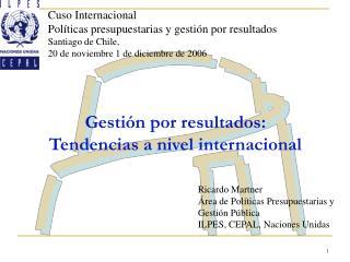 Gesti n por resultados: Tendencias a nivel internacional