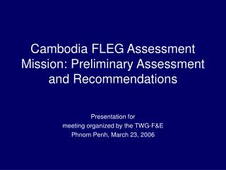 Cambodia FLEG Assessment Mission: Preliminary Assessment and Recommendations