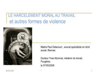LE HARCELEMENT MORAL AU TRAVAIL  et autres formes de violence