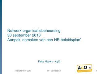 Netwerk organisatiebeheersing  30 september 2010 Aanpak  opmaken van een HR beleidsplan
