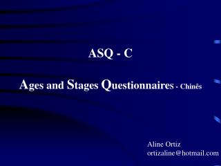 ASQ - C Ages and Stages QuestionnaireS - Chin s