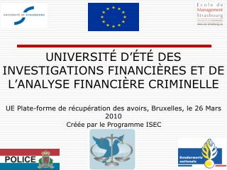 UNIVERSIT  D  T  DES INVESTIGATIONS FINANCI RES ET DE L ANALYSE FINANCI RE CRIMINELLE  UE Plate-forme de r cup ration de