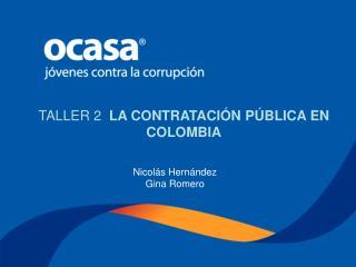 TALLER 2  LA CONTRATACI N P BLICA EN COLOMBIA