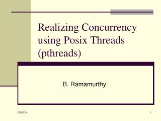 Realizing Concurrency using Posix Threads pthreads
