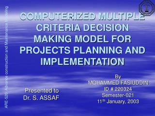 COMPUTERIZED MULTIPLE CRITERIA DECISION MAKING MODEL FOR PROJECTS PLANNING AND IMPLEMENTATION