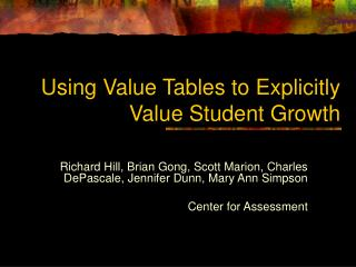 Using Value Tables to Explicitly Value Student Growth