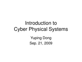 Introduction to  Cyber Physical Systems
