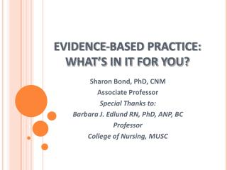 EVIDENCE-BASED PRACTICE:  WHAT S IN IT FOR YOU