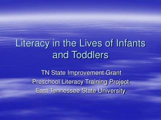 Literacy in the Lives of Infants and Toddlers