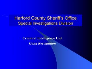Harford County Sheriff s Office Special Investigations Division