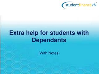 Extra help for students with Dependants  With Notes