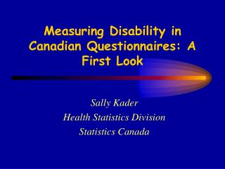 Measuring Disability in Canadian Questionnaires: A First Look