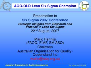 Presentation to Six Sigma 2007 Conference Strategic Insights from Research and Practice in Lean Six Sigma 22nd August, 2