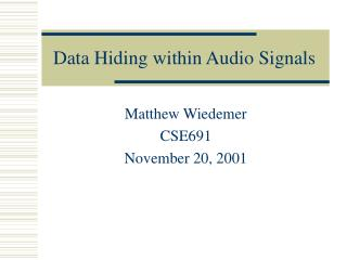 Data Hiding within Audio Signals