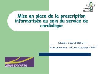Mise en place de la prescription informatis e au sein du service de cardiologie