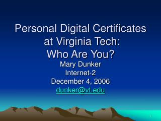 Personal Digital Certificates  at Virginia Tech:  Who Are You