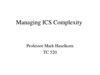 Managing ICS Complexity