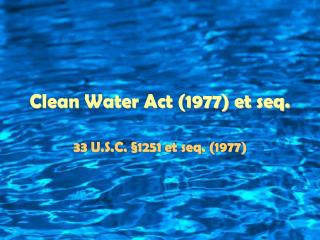 Clean Water Act 1977 et seq.